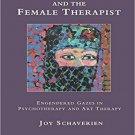 Desire and the Female Therapist: Engendered Gazes by Joy Schaverien [eBook]