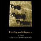 Drawing on Difference: Art Therapy with People who have Learning Difficulties [Ebook] Mair Rees