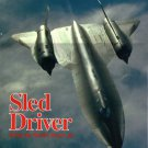 Sled Driver : Flying the World's Fastest Jet by Brian Shul (SR-71 Blackbird) [eBook]