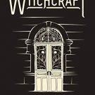 The Door to Witchcraft: A New Witch's Guide to History, Traditions, and Modern-Day Spells [eBook]