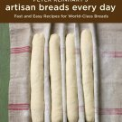 Peter Reinhart's Artisan Breads Every Day (Cookbook Guide to Making) [eBook]