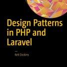 Design Patterns in PHP and Laravel by Kelt Dockins [Digital eBook]