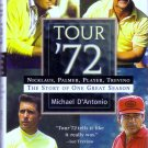 Tour '72 : The Story of One Great Season/ Michael D'Antonio/ Golf