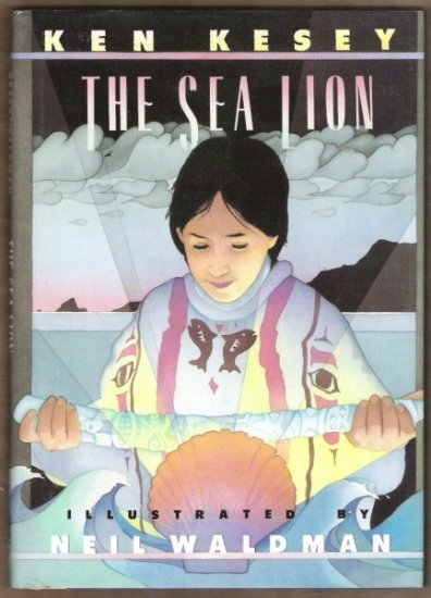 THE SEA LION by Ken Kesey, HC 1st Ed. 1991, Illus. Neil Waldman