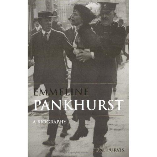 EMMELINE PANKHURST, A Biography by June Purvis, SC 2003