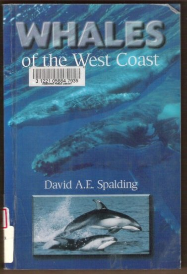 WHALES OF THE WEST COAST by David A.E. Spalding, SC 1999
