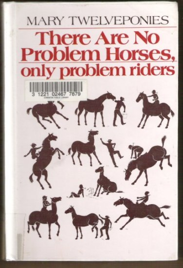 THERE ARE NO PROBLEM HORSES by Mary Twelveponies, Hardcover