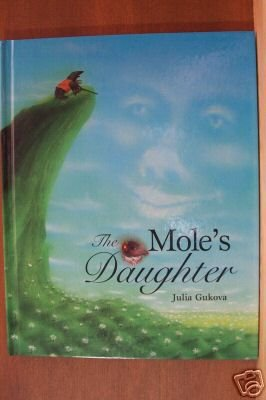 THE MOLE'S DAUGHTER by Julia Gukova, Hardcover 1998