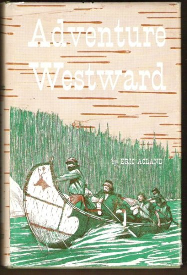 ADVENTURE WESTWARD by Eric Acland, Hardcover 1st Ed.1967, Scarce