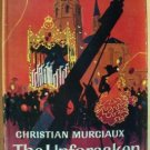 THE UNFORSAKEN by Christian Murciaux, HC 1st English Ed. 1964