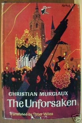 THE UNFORSAKEN by Christian Murciaux, HC 1st English Ed. 1964