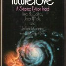 FUTURELOVE, A Science Fiction Triad - McCaffrey, Holly & Carver, Hardcover 1977