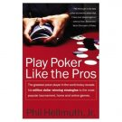 PLAY POKER LIKE THE PROS by Phil Hellmuth, Jr. Softcover 2003