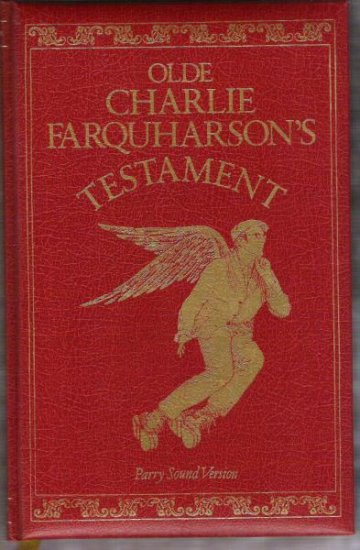 OLDE CHARLIE FARQUHARSON'S TESTAMENT by Don Harron, HC 1st 1978