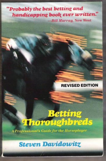BETTING THOROUGHBREDS, A Professional's Guide...by Steven Davidowtiz, Softcover