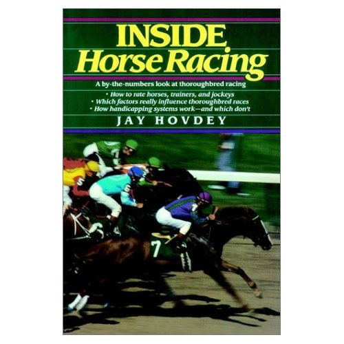 INSIDE HORSE RACING, A By-the-Numbers Look...by Jay Hovdey, SC