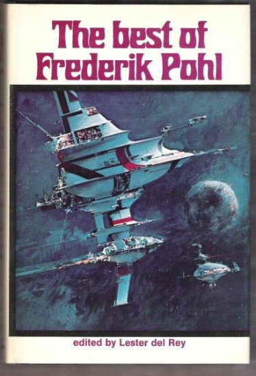 THE BEST OF FREDERIK POHL, Edited by Lester Del Rey, Hardcover 1975