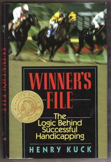 WINNER'S FILE, The Logic Behind Successful Handicapping - Henry Kuck, HC