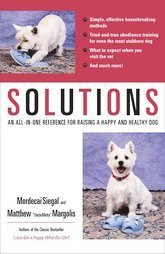 "SOLUTIONS, Raising a Happy & Healthy Dog by ""Uncle Matty"" Matthew Margolis, NEW SC"
