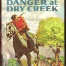DANGER AT DRY CREEK by Irving Werstein, Hardcover 1959