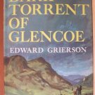 DARK TORRENT OF GLENCOE by Edward Grierson, HC 1st Ed. 1960