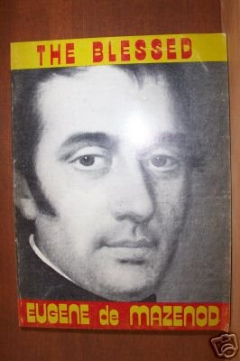 EUGENE de MAZENOD, The Blessed by Aime Roche, Softcover 1974, Scarce