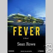 FEVER, A Novel by Sean Rowe, Advance Reading Copy,  SC 1st Edition 2005