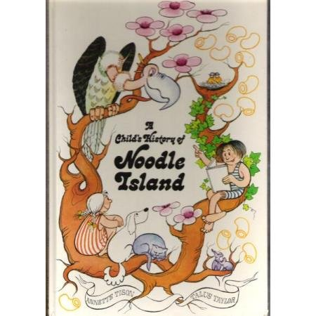 A CHILD'S HISTORY OF NOODLE ISLAND - Annette Tison & Talus Taylor, Hardcover 1978