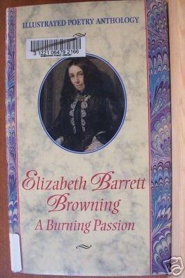 ELIZABETH BARRETT BROWNING - A Burning Passion, Hardcover 1st Ed. 1998