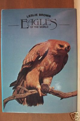 EAGLES OF THE WORLD by Leslie Brown, Hardcover 1st Ed. 1976