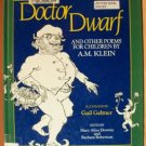 DOCTOR DWARF & Other Poems for Children by A.M. Klein, Hardcover 1st Ed. 1990