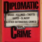 DIPLOMATIC CRIME - Chuck Ashman & Pamela Trescott, Paperback 1st 1988