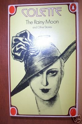 COLETTE: The Rainy Moon & Other Stories, Paperback 1st 1975
