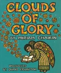 CLOUDS OF GLORY- Miriam Chaikin, Hardcover 1st 1997 Woodcuts