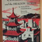 CHERRY ANN & THE DRAGON HORSE- Coatsworth, Hardcover 1st 1955
