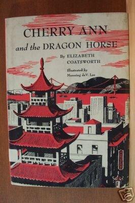 CHERRY ANN & THE DRAGON HORSE- Coatsworth, Hardcover 1st 1955