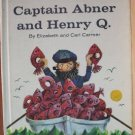 CAPTAIN ABNER & HENRY Q. by Elizabeth & Carl Carmer, Hardcover 1965, Scarce