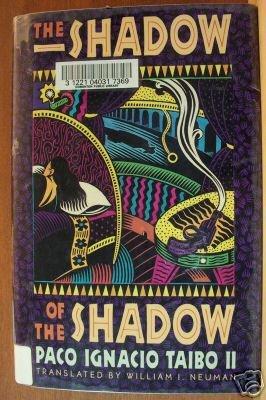 THE SHADOW OF THE SHADOW by Paco Ignacio Taibo II, Hardcover 1991, Scarce in HC