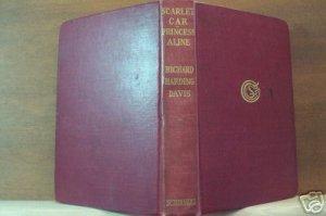 THE SCARLET CAR & THE PRINCESS ALINE by Richard H. Davis Hardcover 1912