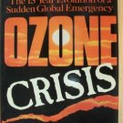 OZONE CRISIS by Sharon Roan, The 15 Year Evolution of a Sudden Global Emergency