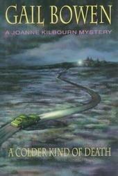 A COLDER KIND OF DEATH- Gail Bowen, Hardcover 1st Ed. 1994
