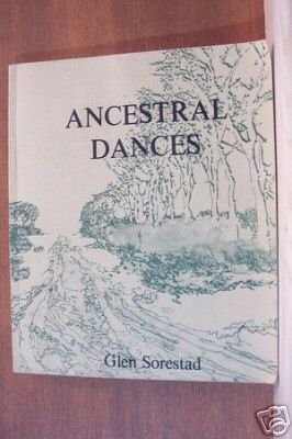 ANCESTRAL DANCES by Glen Sorestad, Softcover 1979, Scarce Title
