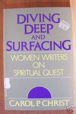 DIVING DEEP AND SURFACING, Women Writers on Spiritual Quest, Softcover, by Carol P. Christ