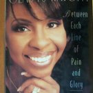 BETWEEN EACH LINE OF PAIN & GLORY by Gladys Knight, HC 1st Ed. 1997