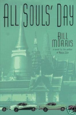 BILL MORRIS:  All Soul's Day, Hardcover 1st Ed. 1997