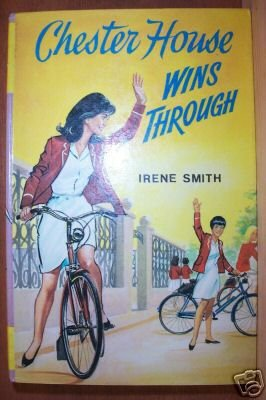 CHESTER HOUSE WINS THROUGH by Irene Smith, Hardcover 1968