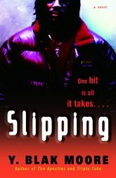 SLIPPING One hit is all it takes.... by Y. Blak Moore, Softcover 1st Ed. 2005 NEW
