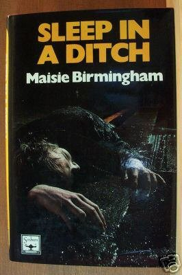 SLEEP IN A DITCH- Maisie Birmingham, Hardcover 1st US 1978