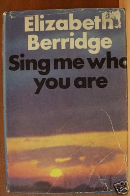 SING ME WHO YOU ARE - Elizabeth Berridge, Hardcover 1st Ed. 1967, RARE