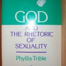 GOD & THE RHETORIC OF SEXUALITY: Phyllis Trible SC 1983